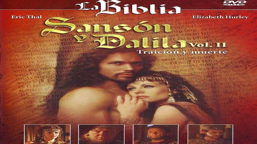 La Biblia - Sanson y Dalila Vol 2 - Traicion Y Muerte   Pelicula Cristiana