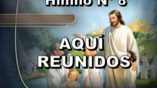 8. Aqui reunidos - Himnario adventista clasico