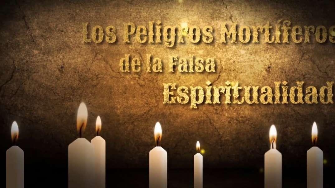 5/12 Los Peligros Mortiferos de la Falsa Espiritualidad - Pr Esteban Bohr