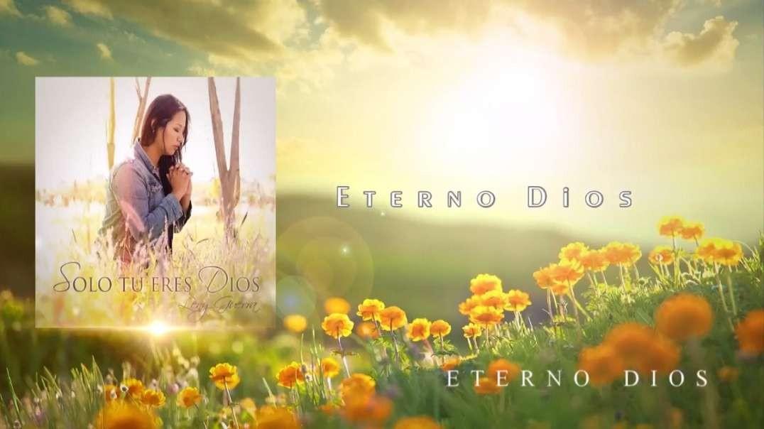 Eterno Dios | Leny Guerra