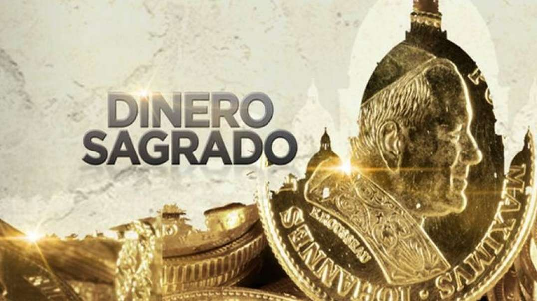 Dinero Sagrado | Documental