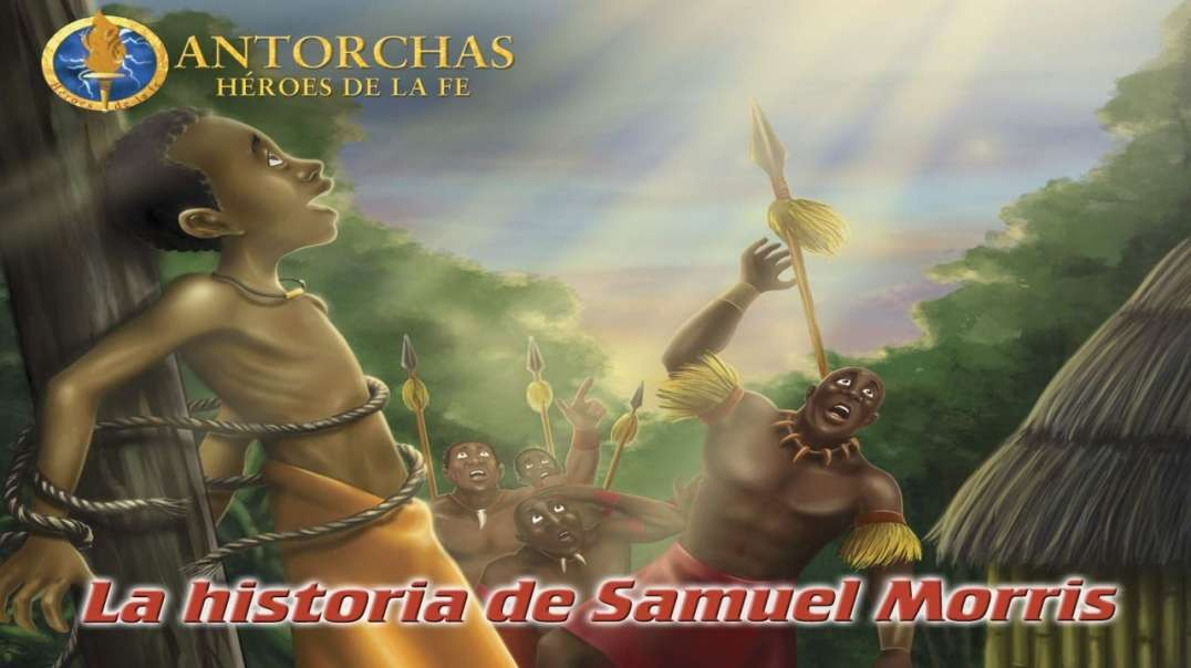 Samuel Morris | Heroes de la Fe