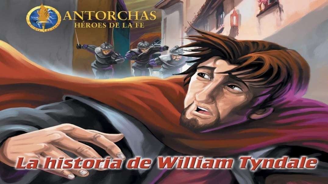 William Tyndale | Heroes de la Fe