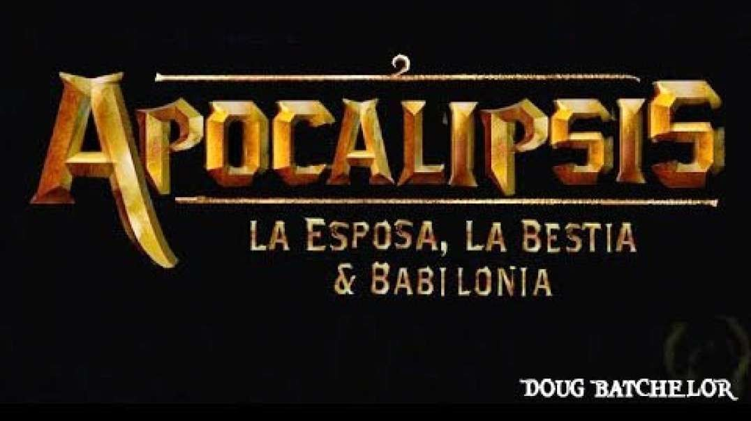 Apocalipsis: La Bestia, La Esposa y Babilonia (Doblado al Espanol)