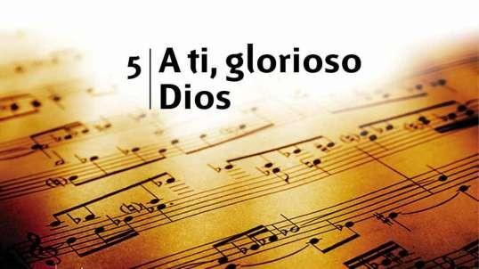 5. A ti, glorioso Dios - Himnario adventista