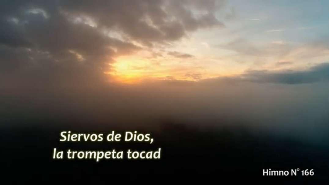 Himno No 166 - Siervos de Dios, la trompteta tocad