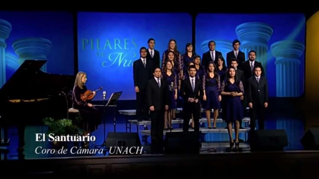 El Santuario - Pilares de Nuestra Fe - Coro de Camara UNACH