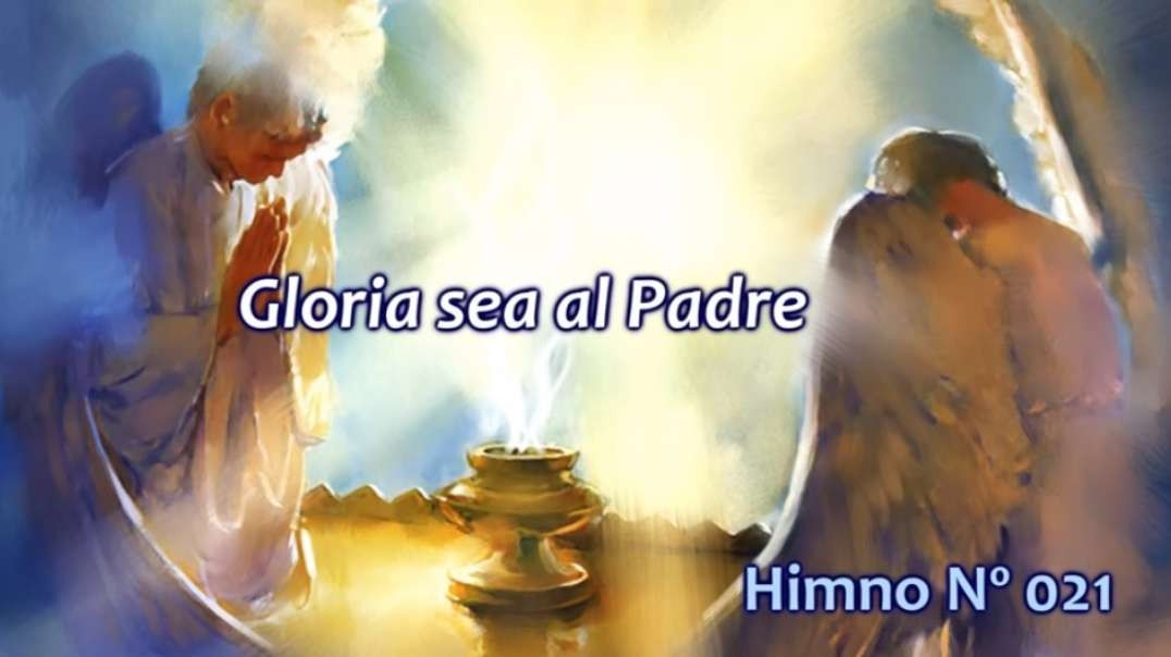 Himno N0 021 - Gloria sea al Padre