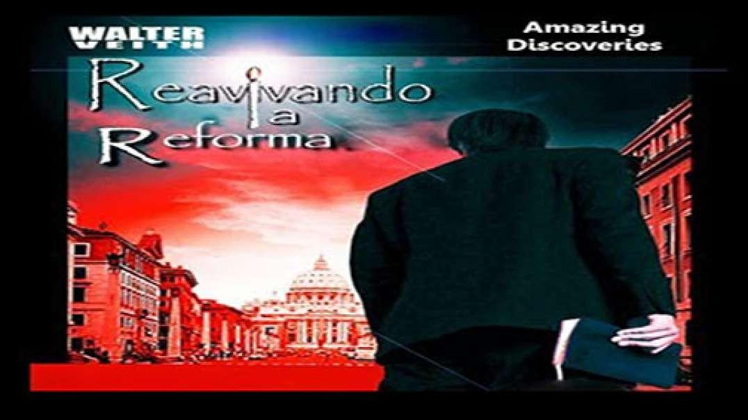 1/12 Reavivando la Reforma - Los Pilares Gemelos de la Reforma | Walter Veith