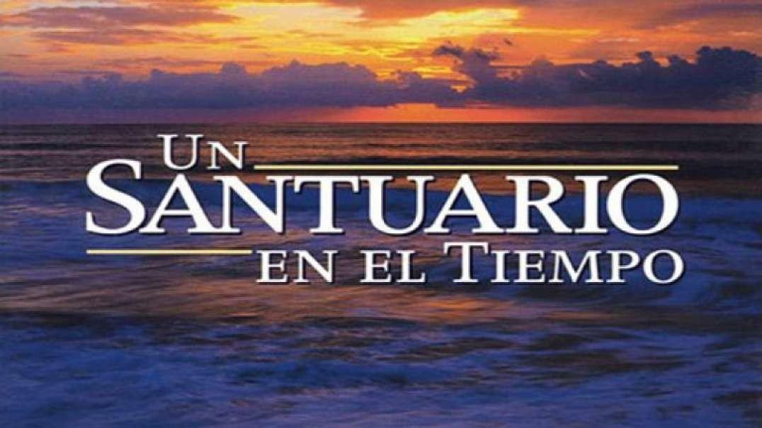 3/5 El Septimo Dia - Sabado Biblico | Serie Un Santuario en el Tiempo