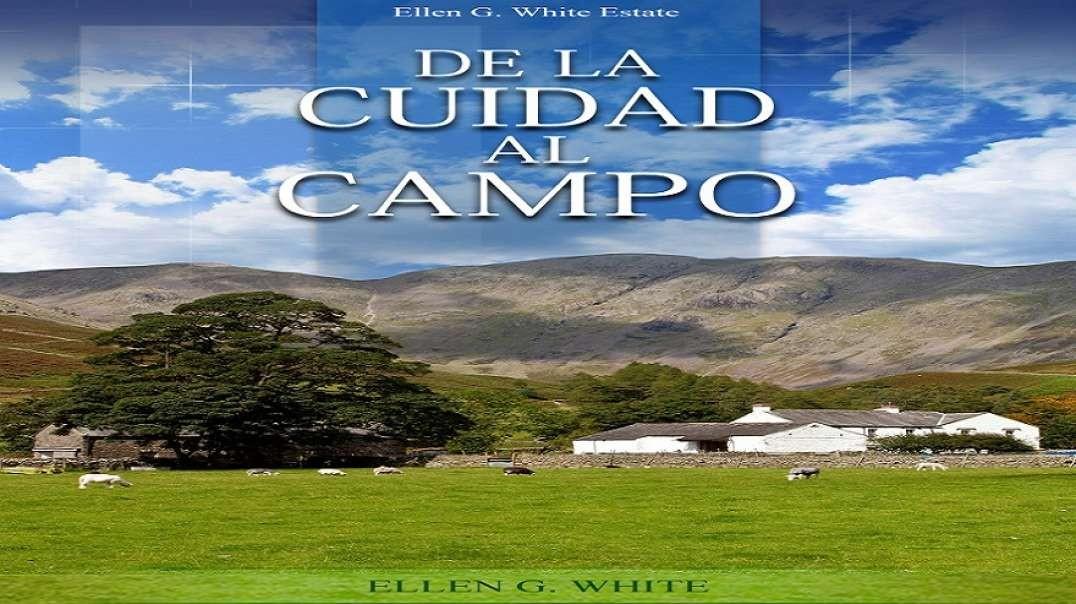 De la ciudad al campo | Audio libro Elena G. de White